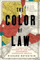 The-color-of-law-:-a-forgotten-history-of-how-our-government-segregated-America