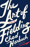 Book Jacket for: The art of fielding : a novel