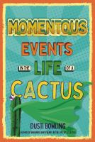 Momentous-Events-in-the-Life-of-a-Cactus-(Diane)