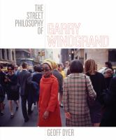 Book Jacket for: The street philosophy of Garry Winogrand